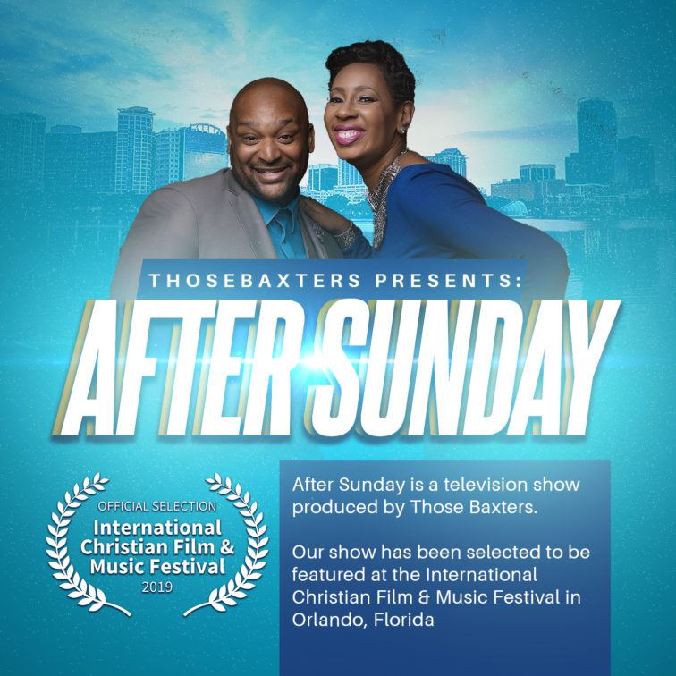 Those Baxters Presents After Sunday at the International Christian Film and Music Festival